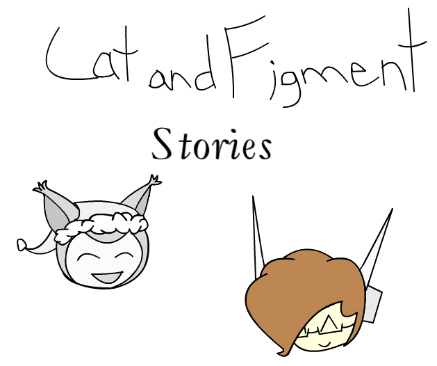 Cat and Figment Stories!